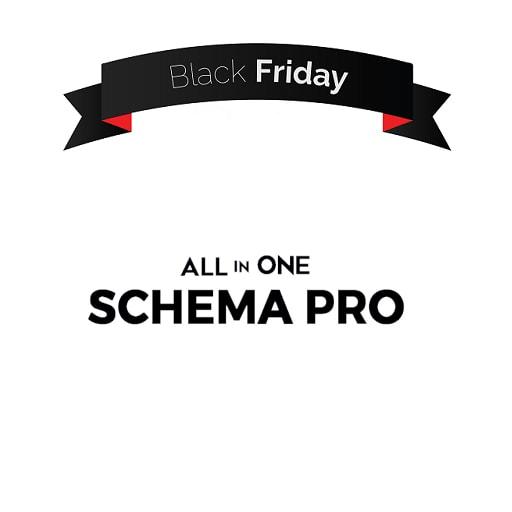 Schema Pro Black Friday 2018 Sale (30% DISCOUNT)