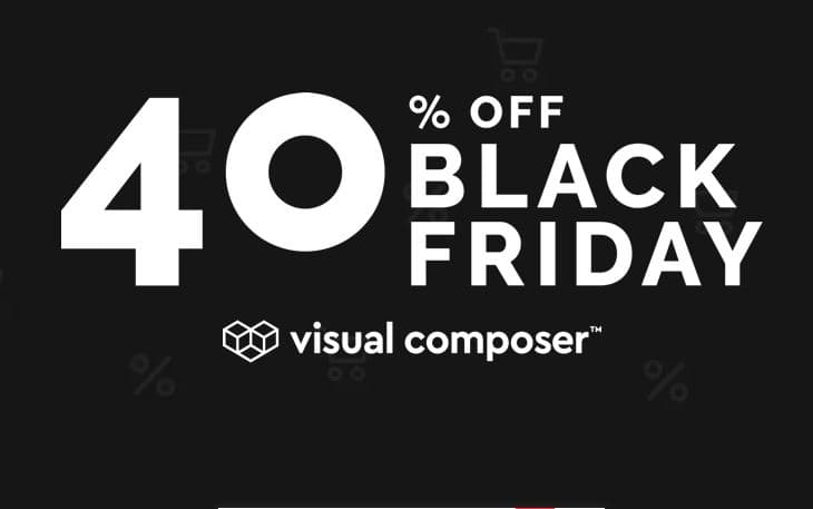 Visual Composer Black Friday / Cyber Monday Deals, Live Now!