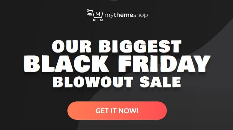 MyThemeShop Biggest Ever Black Friday Sale